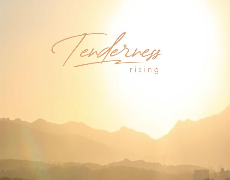 tenderness rising
